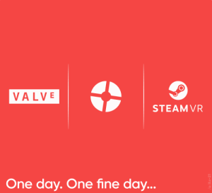 My hope is alive: VALVE  STEAM VR  One day. One fine day... My hope is alive