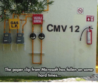 Dank, 🤖, and Fallen: VALVULA  GENERAL  CMV 12  The paper clip from Microsoft has fallen on some  hard times.