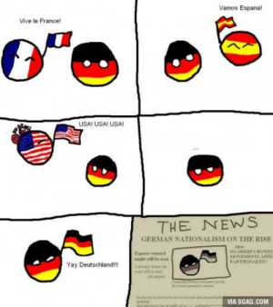 It is this time of the year again: Vamos Espana!  Vive le France!  USA! USA!I USA!  THE NEWS  GERMAN NATIONALISM ON THE RISE  Esperts womied  night still be naz  I always loier he  DO SHEEP'S BOWEL  OVEMENTS AFFE  EARTHQUAKES?  Yay Deutschland!!!  VIA 9GAG.COM It is this time of the year again