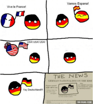 Yay Deutschland!: Vamos Espana!  Vive le France!  USA! USA! USA!  THE NEWS  GERMAN NATIONALISM ON THE RISE  Experts wersied  might still be a  Alse  DO SHEEP'S BOWEL  SIOVEMENTS AFFE  EARTHQUAKES?  Yay Deutschland!!!  VIA 9GAG.COM Yay Deutschland!