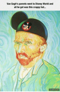 Poor Vincent Van Gogh http://www.damnlol.com/poor-vincent-van-gogh-90201.html: Van Gogh's parents went to Disney World and  all he got was this crappy hat...  VIA DAMNLOLOGH Poor Vincent Van Gogh http://www.damnlol.com/poor-vincent-van-gogh-90201.html