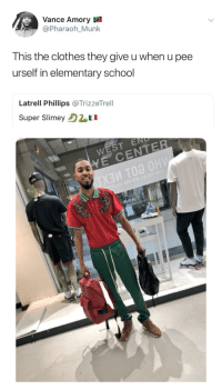 Blackpeopletwitter, Clothes, and School: Vance Amory  @Pharaoh_Munk  This the clothes they give u when u pee  urself in elementary school  Latrell Phillips @TrizzeTrell  Super SlimeyI  WEST END <p>This fit is a 0 out of 10 (via /r/BlackPeopleTwitter)</p>