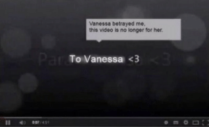 vanessa: Vanessa betrayed me,  this video is no longer for her.  Par To Vanessa <3  e07/451  11