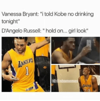 "He was snitching again 💀😂👀 - Follow @_nbamemes._: Vanessa Bryant: ""i told Kobe no drinking  tonight  D'Angelo Russell: ""hold on... girl look""  AKERS  IG:@nbamemes He was snitching again 💀😂👀 - Follow @_nbamemes._"