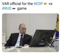 Memes, Game, and Putin: VAR official for the #ESP  #RUS-game  vs Putin watching closely 😂👀⚽️🖥