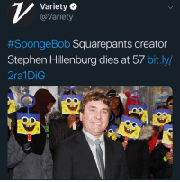 Brooooooooooo whatttttttttt!?. We just losing legend after legend. There would be no Double seaweed deluxe or any of this without this man. Even as I got older the show still made me laugh and forget about my day yo day problems as a mental escape 😭😭😭😭 RIP 🙏🏾🙏🏾🐐🐐🐐 you created a show that will live on generations after you are gone!: Variety Q  @Variety  #Sponge Bob Squarepants creator  Stephen Hillenburg dies at 57 bit.ly/  2ra1DiG Brooooooooooo whatttttttttt!?. We just losing legend after legend. There would be no Double seaweed deluxe or any of this without this man. Even as I got older the show still made me laugh and forget about my day yo day problems as a mental escape 😭😭😭😭 RIP 🙏🏾🙏🏾🐐🐐🐐 you created a show that will live on generations after you are gone!