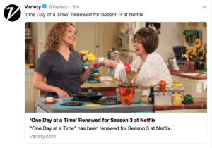 "bluearrow126: WE'RE GETTING ANOTHER SEASON: Variety@Variety 3m  'One Day at a Time' Renewed for Season 3 at Netflix  se  ""One Day at a Time"" has been renewed for Season 3 at Netflix.  varietv.com bluearrow126: WE'RE GETTING ANOTHER SEASON"