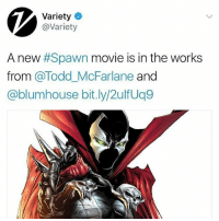 Memes, Movie, and 🤖: Variety  @Variety  A new Spawn movie is in the works  from @Todd.McFarlane and  @blumhouse bit.ly/2ulfUq9 From @allthingsshero - Yooo