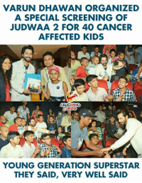 varun dhawan: VARUN DHAWAN ORGANIZED  A SPECIAL SCREENING OF  JUDWAA 2 FOR 40 CANCER  AFFECTED KIDS  AUGHING  YOUNG GENERATION SUPERSTAR  THEY SAID, VERY WELL SAID