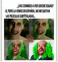 How to ruin a date in 1 step: VASCONMIGOA AVERSUICIDESQUAD?  SI PEROLA VEMOS EN ESPANOL, NOME GUSTAN  LASPELICULASSUBITULADAS How to ruin a date in 1 step