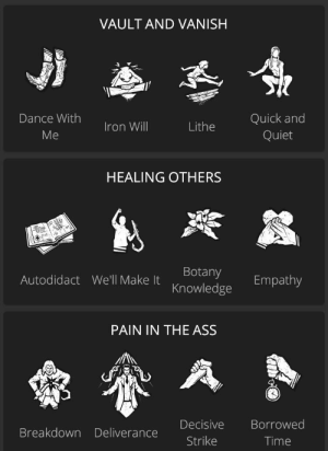 Perk builds feedback wanted. Can I replace any of these? (Part 1/2): VAULT AND VANISH  Dance With  Quick and  Iron Will  Lithe  Me  Quiet  HEALING OTHERS  Botany  Knowledge  Autodidact We'll Make It  Empathy  PAIN IN THE ASS  Borrowed  Decisive  Breakdown Deliverance  Strike  Time Perk builds feedback wanted. Can I replace any of these? (Part 1/2)