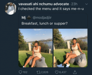 Dank, Memes, and Target: vavasati ahi nchumu advocate 23h  dI checked the menu and it says me-n-u  Mj@modjadjiir  Breakfast, lunch or supper? Never cease shooting by KingPZe MORE MEMES