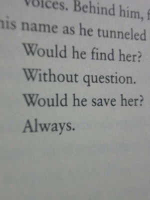 Her, Him, and Name: VBices. Behind him, f  is name as he tunneled  Would he find her?  Without question  Would he save her?  Always.