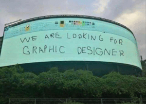 Well thats one way how to grab peoples attention. Could have been worse though, could have been Comic Sans.: VE ARE  CRAfHIC DESIGNER  0 R Well thats one way how to grab peoples attention. Could have been worse though, could have been Comic Sans.
