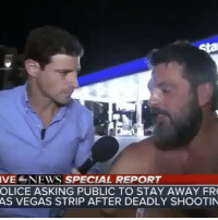Funny, Las Vegas, and What Is: VE beNEWS SPECIAL REPORT  OLICE ASKING PUBLIC TO STAY AWAY FR  AS VEGAS STRIP AFTER DEADLY SHOOTIN What is going on in the world 😫 Pray for LasVegas and the victims Via @abcnews