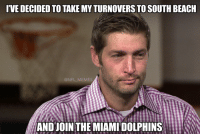 Football, Jay, and Memes: 'VE DECIDED TO TAKE MY TURNOVERS TO SOUTH BEACH  @NFL MEMES  ANDJOIN THE MIAMI DOLPHINS Jay Cutler's Decision https://t.co/aO0kuYrhi4