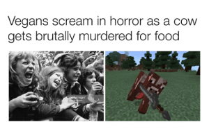 Food, Scream, and Horror: Vegans scream in horror as a cow  gets brutally murdered for food  ages