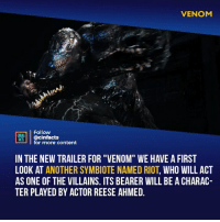 "Facts, Memes, and Riot: VENOM  Follow  @cinfacts  for more content  ONEAA  IN THE NEW TRAILER FOR ""VENOM"" WE HAVE A FIRST  LOOK AT ANOTHER SYMBIOTE NAMED RIOT, WHO WILL ACT  AS ONE OF THE VILLAINS. ITS BEARER WILL BE A CHARAC  TER PLAYED BY ACTOR REESE AHMED. Your thoughts about the movie' plot? This awkward moment, when the villain in your solo movie is just a guy, wearing an outfit like yours. Sorry for Reese, ofc its Riz -⠀ Follow @cinfacts for more facts"