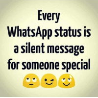Memes, Whatsapp, and 🤖: ver  WhatsApp status is  a silent message  for someone special