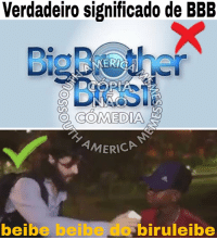 Bbb, Merica, and The: Verdadeiro significado de BBB  BigB the  MERICA  beibe beibe do biruleibe