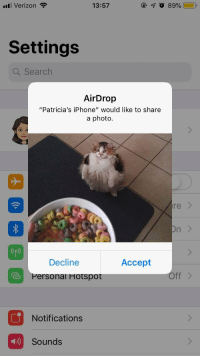 "College, Iphone, and Verizon: Verizon  13:57  Settings  Q Search  AirDrop  ""Patricia's iPhone"" would like to share  a photo.  re >  Decline  Accept  Personal Hotspot  Off>  Notifications  Sounds In my college's caf and this happened. Thank you stranger"