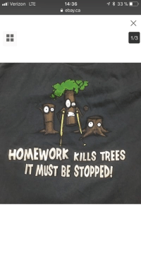 """eBay, Fuckboy, and Fucking: Verizon LTE  14:36  e ebay.ca  1/3  0  HOMEWORK KILLS TREES  IT MUST BE STOPPED! <p><a href=""""https://romephantom.tumblr.com/post/170914691389/okay-this-is-a-really-fucking-important-question"""" class=""""tumblr_blog"""">romephantom</a>:</p><blockquote><p>Okay this is a really fucking important question everyone listen up. Does anyone know what brand makes these shirts??? You know the ones. There's all kinds of them. Every elementary school boy in the early 2000s who grew up to be a fuckboy wore these. I need to know what brand this is so somebody please tell me or I'm gonna loose my mind</p></blockquote>"""