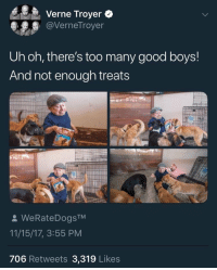 "Verne Troyer, Good, and Peace: Verne Troyer+  @VerneTroyer  Uh oh, there's too many good boys!  And not enough treats  2 WeRateDogsTM  11/15/17, 3:55 PM  706 Retweets 3,319 Likes <p>Rest in peace via /r/wholesomememes <a href=""https://ift.tt/2Jhz4aa"">https://ift.tt/2Jhz4aa</a></p>"