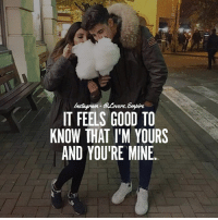 Memes, 🤖, and Your Love: vers.  IT FEELS GOOD TO  KNOW THAT l'M YOURS  AND YOU'RE MINE. Tag your love ❤️