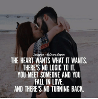 Tag your love ❤️: VErs.  THE HEART WANTS WHAT IT WANTS  THERE'S NO LOGIC TO IT  YOU MEET SOMEONE AND YOU  FALL IN LOVE.  AND THERE S NO TURNING BACK Tag your love ❤️