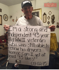 Memes, 🤖, and Wwi: VETERANS  COME E1RST  ma Srong and  medependent q3 yearn  old WWI veteran  who was still able to  his drivers  license Can I at  likes  (08.00-15 How many likes can this veteran get? veteranscomefirst veterans_us Veterans Usveterans veteransUSA SupportVeterans Politics USA America Patriots Gratitude HonorVets thankvets supportourtroops semperfi USMC USCG USAF Navy Army military godblessourmilitary soldier holdthegovernmentaccountable RememberEveryoneDeployed Usflag StarsandStripes