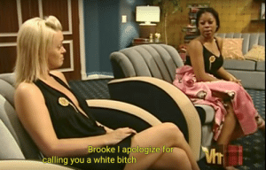 brooke: Vh  Brooke l apologize to  calling you a white bitch