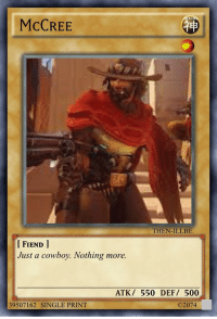 Reddit, Yu-Gi-Oh, and Cowboy: VI  McCREE  THEN-ILLBE  I FIEND I  Just a cowboy. Nothing more  ATK/ 550 DEF/ 500  39507162 SINGLE PRINT  ©2074