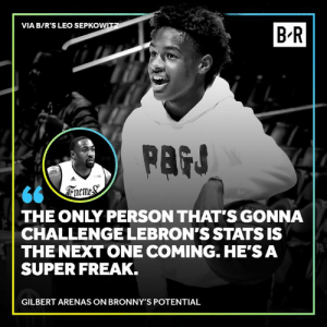 After training with Bronny, Gilbert Arenas sees something special 👀: VIA B/R'S LEO SEPKOWITZ  B R  PAGS  66 \Treme&  THE ONLY PERSON THAT'S GONNA  CHALLENGE LEBRON'S STATS IS  THE NEXT ONE COMING. HE'S A  SUPER FREAK.  GILBERT ARENAS ON BRONNY'S POTENTIAL After training with Bronny, Gilbert Arenas sees something special 👀
