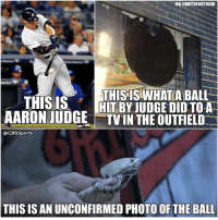 Aaron Judge is straight MASHING: VIA@MATTHEWSTUCKO  THIS ISWHATA BALL  THIS IS  HIT BY JUDGE DID TO A  AARON JUDGE TVIN THE OUTFIELD  @CBSSports  THIS IS AN UNCONFIRMED PHOTO OF THE BALL Aaron Judge is straight MASHING