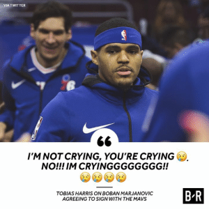 End of an era 😥: VIA TWITTER  I'M NOT CRYING, YOU'RE CRYING  NO!!! IM CRYINGGGGGGGG!!  B-R  TOBIAS HARRIS ON BOBAN MARJANOVIC  AGREEING TO SIGN WITH THE MAVS End of an era 😥