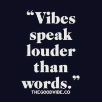"""""""Vibes  speak  louder  than  words.""""  THE GOOD VIBE CO"""