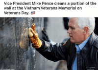 Memes, Army, and Marines: Vice President Mike Pence cleans a portion of the  wall at the Vietnam Veterans Memorial on  Veterans Day.  Vice President  ice Pence _____________________ 🔥Give us a follow! 🇺🇸 👉@drunkamerica👈 👉@drunkamerica👈 👉@drunkamerica👈 👉@drunkamerica👈 ________________________ conservative trumptrain donaldtrump drunkamerica usa merica saturdaysarefortheboys presidenttrump liberallogic bluelivesmatter supportourtroops trump2017 military marines army navy infantry raisedright republican republicans 2ndamendment