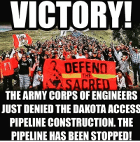 "❤☝🙌✊💦✨ BREAKINGNEWS ""Our prayers have been heard. The Army Corps of engineers had denied the permit to drill underneath Lake Oahe! The power of peaceful protest in the face of immense police brutality is truly a triumph for our country. It may not be the end of the war but it is a victory!"" NoDAPL standingrock standwithstandingrock pulloutyourmoney environment oil water miniwiconi waterislife indigenous resistance: VICTORY!  DEFEND  THE ARMY CORPS OF ENGINEERS  JUST DENIED THE DAKOTA ACCESS  PIPELINE CONSTRUCTION THE  PIPELINE HAS BEEN STOPPED! ❤☝🙌✊💦✨ BREAKINGNEWS ""Our prayers have been heard. The Army Corps of engineers had denied the permit to drill underneath Lake Oahe! The power of peaceful protest in the face of immense police brutality is truly a triumph for our country. It may not be the end of the war but it is a victory!"" NoDAPL standingrock standwithstandingrock pulloutyourmoney environment oil water miniwiconi waterislife indigenous resistance"