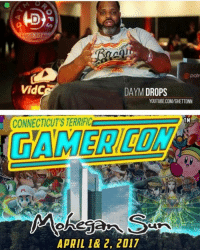 Catch me at @ctgamercon at Mohegan Sun April 1st & 2nd. You can NEVER go wrong with Cosplay, Video Game Tournaments and Magic the Gathering! 🔥💯🔥💯🔥💯 !!! Swing on by for two days PACKED full of FUN !!!: VidC  DAYM DROPS  YOUTUBE.COM/GHETTONN  CONNECTICUTS TERRIFIC  TM  APRIL 1& 2, 2017 Catch me at @ctgamercon at Mohegan Sun April 1st & 2nd. You can NEVER go wrong with Cosplay, Video Game Tournaments and Magic the Gathering! 🔥💯🔥💯🔥💯 !!! Swing on by for two days PACKED full of FUN !!!
