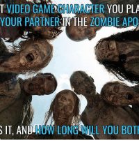 ☠️☠️☠️: VIDEO GAMECHARACTER  YOU PLA  YOUR PARTNER  IN THE  ZOMBIE APO  S IT, AND  HOW LONG WILL YOU BOT ☠️☠️☠️
