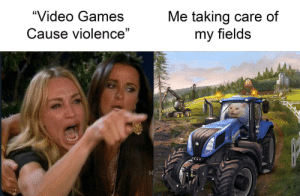 """More of the best memes at http://mountainmemes.tumblr.com: """"Video Games  Me taking care of  my fields  Cause violence""""  7 More of the best memes at http://mountainmemes.tumblr.com"""