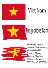 THIS MEH MAY means I love you. -Momo-: Viet Nam  The glorious Nam  The ultra mega  aster of the world  kicked the US,  rance, Ching  hong, Nippon  asses, THIS MEH  MAY PO LA DAI VIET THIS MEH MAY means I love you. -Momo-