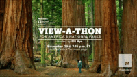 Bill Nye, Dank, and Science: VIEW-A-THON  FOR AMERICA'S NATIONAL PARKS  Hosted by Bill Nye  ovember 29 6715 I'm LIVE right now on Mashable hosting a national parks View-a-thon to raise money for the National Park Foundation in honor of #GivingTuesday! I'll be doing some science challenges. Don't miss it if you can - tune in now!  #FindYourPark #EncuentraTuParque