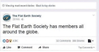 """<p>oh the irony via /r/memes <a href=""""http://ift.tt/2whtWNl"""">http://ift.tt/2whtWNl</a></p>: Viewing most recent stories  Back to top stories  The Flat Earth Society  20 hrs .  The Flat Earth Society has members all  around the globe.  32 Comments 386 Shares  Like -Comment Share  Top Comments <p>oh the irony via /r/memes <a href=""""http://ift.tt/2whtWNl"""">http://ift.tt/2whtWNl</a></p>"""