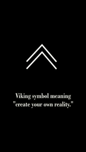 "create your: viking symbol meaning  ""create your own reality.'"""
