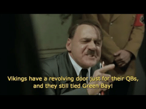 Hitler Rants About Packers Vikings Tie 2018 - YouTube: Vikings have a revolving door just for their QBs,  and they still tied Green Bay! Hitler Rants About Packers Vikings Tie 2018 - YouTube