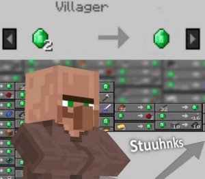 Why is this so true?: Villager  32  32  32  16  10  Stuuhnks Why is this so true?
