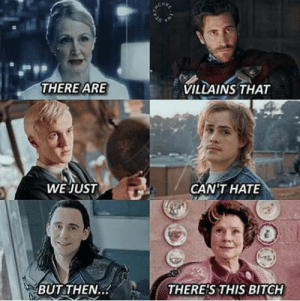 Dolores Umbridge was worse than Voldemort: VILLAINS THAT  THERE ARE  WE JUST  GANTHAΤΕ  THERE'S THIS BITCH  BUT THEN.. Dolores Umbridge was worse than Voldemort