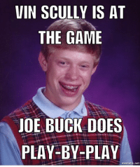 That ain't right. Cubs NLCS: VIN SCULLY IS AT  THE GAME  JOE BUCK DOES  PLAY-BY-PLAY  mematic net That ain't right. Cubs NLCS