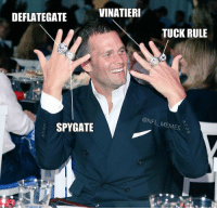 Spy, Gate, and Spi: VINATIERI  DEFLATEGATE  TUCK RULE  @NFL MEMES  SPY GATE Brady Haters Be Like..